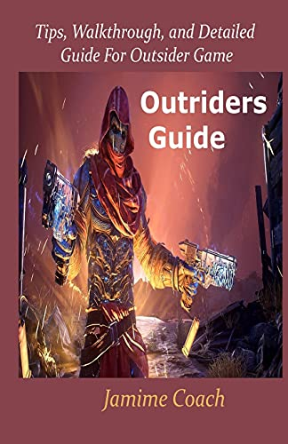 Outriders Guide: Tips, Walkthrough, and Detailed Guide for Outsider Game