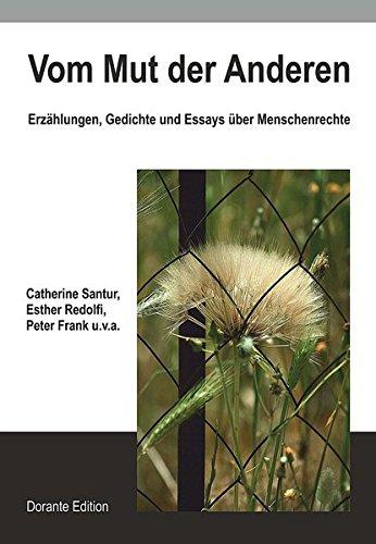 Vom Mut der Anderen: Erzählungen, Gedichte und Essays über Menschenrechte