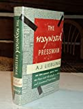 The wayward pressman