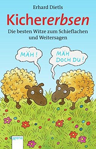 Erhard Dietls Kichererbsen: Die besten Witze zum Schieflachen und Weitersagen