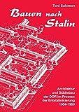 Bauen nach Stalin: Architektur und Städtebau der DDR im Prozess der Entstalinisierung 1954-1960
