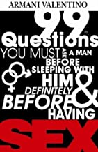 99 Questions You Must Ask a Man Before Sleeping with Him & Definitely Before Having SEX