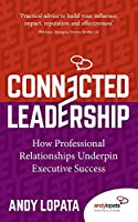 Connected Leadership: How Professional Relationships Underpin Executive Success