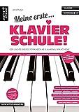 Meine erste Klavierschule! Der leichte Einstieg für Kinder ab 8 Jahren, Jugendliche & erwachsene Wiedereinsteiger (inkl. Download). Lehrbuch für Piano. Klavierstücke. Fingerübungen. Klaviernoten.