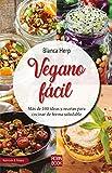 Vegano fácil: Más de 100 ideas y recetas para cocinar de forma saludable (Nutrición & Fitness)