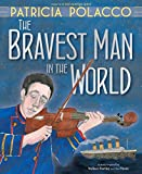 The Bravest Man in the World (English Edition)