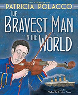 The Bravest Man in the World by [Patricia Polacco]