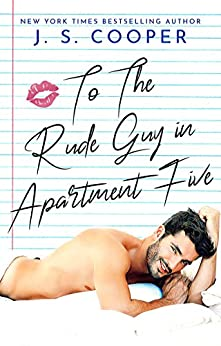 To The Rude Guy in Apartment Five (The Inappropriate Bachelors Book 1) by [J. S. Cooper]