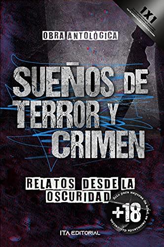 Sueños de terror y crimen: Relatos desde la oscuridad (Spanish Edition)