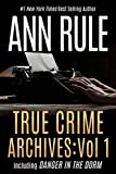 True Crime Archives: Vol 1: including DANGER IN THE DORM (English Edition)
