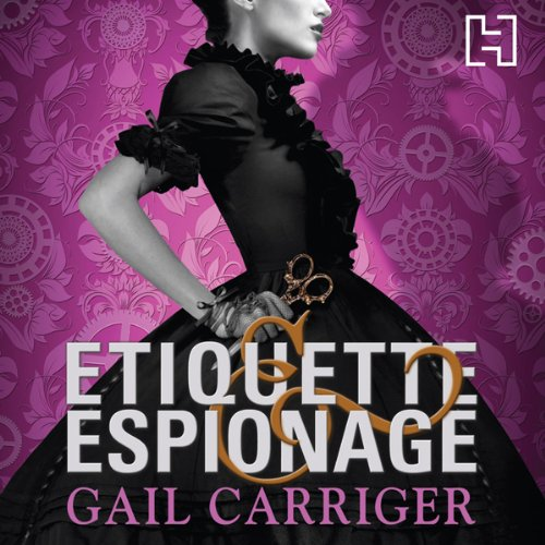 Etiquette and Espionage     Finishing School, Book 1              By:                                                                                                                                 Gail Carriger                               Narrated by:                                                                                                                                 Moira Quirk                      Length: 8 hrs and 55 mins     195 ratings     Overall 4.4