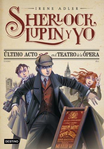 Último acto en el Teatro de la Ópera: Sherlock, Lupin y yo 2