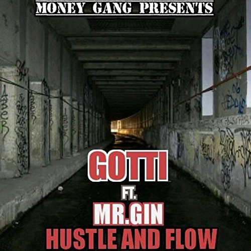 Hustle and Flow (feat. Mr.Gin) [Explicit]