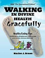 Walking in Divine Health Gracefully