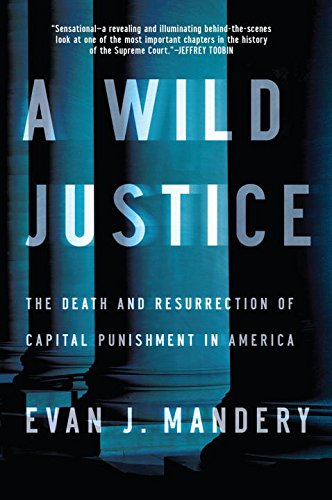 Download A Wild Justice: The Death and Resurrection of Capital Punishment in America 0393348962