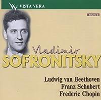 Vladimir Sofronitsky plays Beethoven, Schubert, Chopin