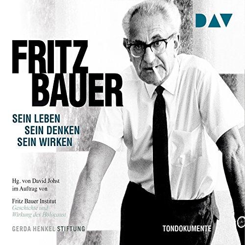 Fritz Bauer: Sein Leben, sein Denken, sein Wirken                   By:                                                                                                                                 Fritz Bauer Institut                               Narrated by:                                                                                                                                 Burghart Klaußner                      Length: 5 hrs and 6 mins     1 rating     Overall 4.0