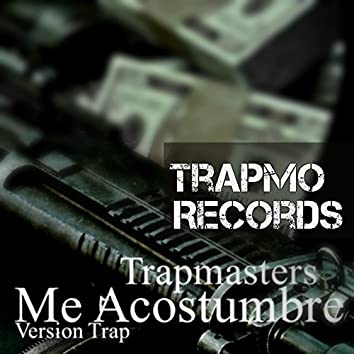 Me Acostumbré (Version Trap)