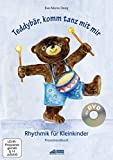 Teddybär, komm tanz mit mir - Praxishandbuch inkl. DVD: Rhythmik für Kleinkinder (Teddybär, komm Tanz mit mir: Rhythmik für Kleinkinder)