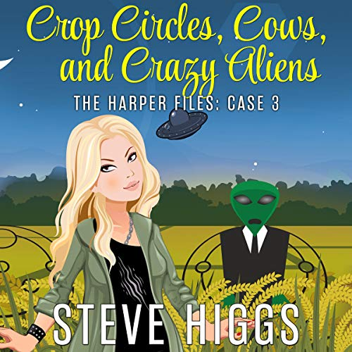 Crop Circles, Cows, and Crazy Aliens cover art