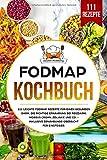 FODMAP Kochbuch: 111 leichte FODMAP Rezepte für einen gesunden Darm. Die richtige Ernährung bei Reizdarm, Morbus Crohn, Zöliakie und co. - Inklusive Ernährungs-Übersicht für Einsteiger. - Health Academy