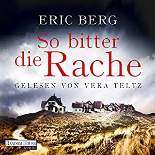 So bitter die Rache                   By:                                                                                                                                 Eric Berg                               Narrated by:                                                                                                                                 Vera Teltz                      Length: 10 hrs and 35 mins     1 rating     Overall 5.0