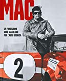 MAC La Fondazione Gino Macaluso per l'auto storica. Ediz. illustrata