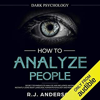 How to Analyze People: Dark Psychology - Secret Techniques to Analyze and Influence Anyone Using Body Language, Human Psychology and Personality Types (Persuasion, NLP) cover art