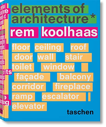 Compare Textbook Prices for Koolhaas. Elements of Architecture  ISBN 9783836556149 by Koolhaas, Rem,Design, Harvard Graduate School of,Trüby, Stephan,Westcott, James,Petermann, Stephan,Tillmans, Wolfgang,Boom, Irma