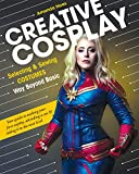 Creative Cosplay: Selecting & Sewing Costumes Way Beyond Basic