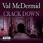 Crack Down     PI Kate Brannigan, Book 3              By:                                                                                                                                 Val McDermid                               Narrated by:                                                                                                                                 Chloe Massey                      Length: 7 hrs and 8 mins     17 ratings     Overall 4.6