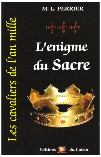 CAVALIERS AN MILLE (T3):L'ENIGME DU SACRE