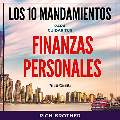Los 10 Mandamientos Para Cuidar tus Finanzas Personales: Version Completa [The 10 Commandments to Take Care of Your Personal Finances: Full Version] audiobook cover art