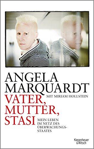 Vater, Mutter, Stasi: Mein Leben im Netz des Überwachungsstaates