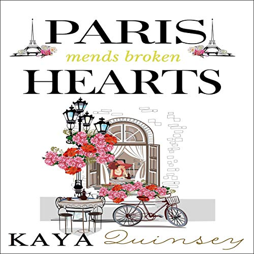 Paris Mends Broken Hearts Audiobook By Kaya Quinsey cover art