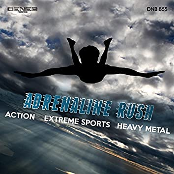Adrenaline Rush (Action, Extreme Sports)