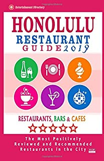 Honolulu Restaurant Guide 2019: Best Rated Restaurants in Honolulu, Hawaii - 500 Restaurants, Bars and Cafés Recommended f...