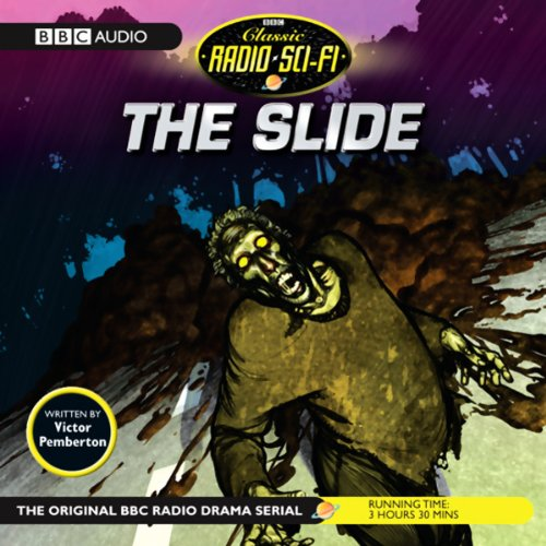 The Slide (Dramatised)                   By:                                                                                                                                 Victor Pemberton                               Narrated by:                                                                                                                                 Maurice Denham,                                                                                        Roger Delgado,                                                                                        David Spenser                      Length: 3 hrs and 32 mins     6 ratings     Overall 4.0