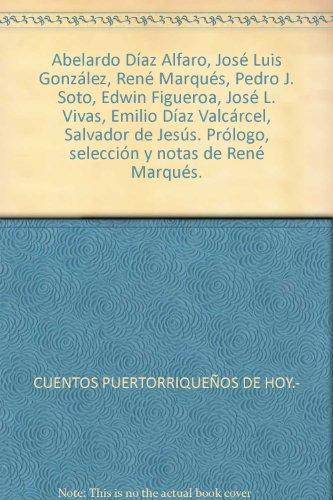 Abelardo Díaz Alfaro, José Luis González, René Marqués, Pedro J. Soto, Edwin ...