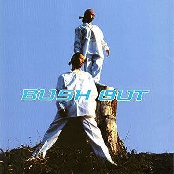 Bush Out