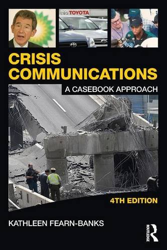 Crisis Communications: A Casebook Approach (Routledge...