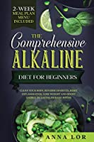 The Comprehensive Alkaline Diet For Beginners
