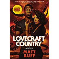 Lovecraft Country: A Novel Kindle Edition by Matt Ruff