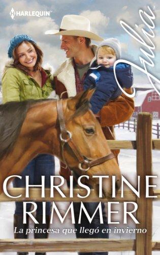 La princesa que llegó en invierno  de Christine Rimmer