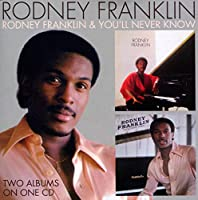 RODNEY FRANKLIN / YOU'LL NEVER KNOW
