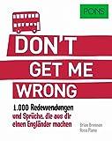 PONS Don't get me wrong: 1.000 englische Redewendungen und Sprüche, die aus dir einen Engländer machen. (PONS Redewendungen)