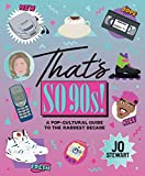 That's So '90s!: A Pop-Cultural Guide to the Raddest Decade