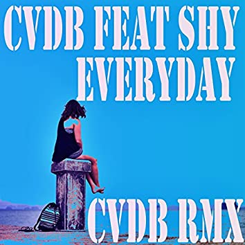 Everyday (feat. Shy) [Cvdb Rmx]