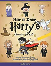 How to Draw Harry`s Characters for Kids: Learn to Draw 40+ of Your Favourite HP Characters (Unofficial)