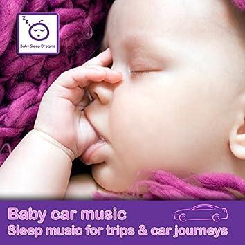 Baby Car Music - Sleep Music for Trips & Car Journeys